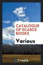 Catalogue of Scarce Books