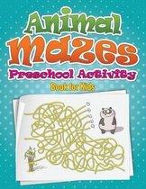 Animal Mazes Preschool Activity Book for Kids