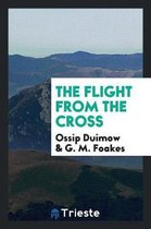 The Flight from the Cross