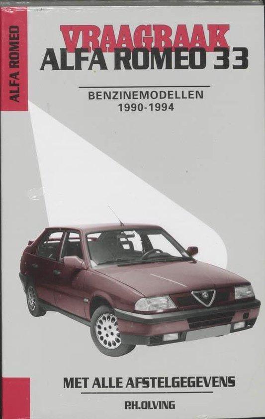 Autovraagbaken - Vraagbaak Alfa Romeo 33 Benzinemodellen 1990-1994 - P.H. Olving |