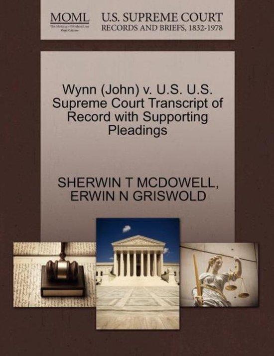 Wynn (John) V. U.S. U.S. Supreme Court Transcript of Record with Supporting Pleadings