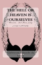 THE HELL OR HEAVEN IS OURSELVES