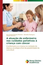 A Atuacao Do Enfermeiro Nos Cuidados Paliativos a Crianca Com Cancer