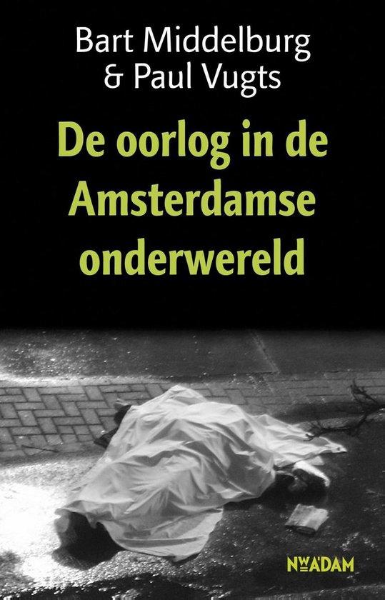 De oorlog in de Amsterdamse onderwereld - Bart Middelburg pdf epub