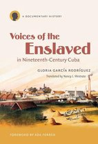Voices of the Enslaved in Nineteenth-Century Cuba