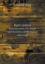 Burt's Letters from the North of Scotland with Facsimiles of the Original Engravings