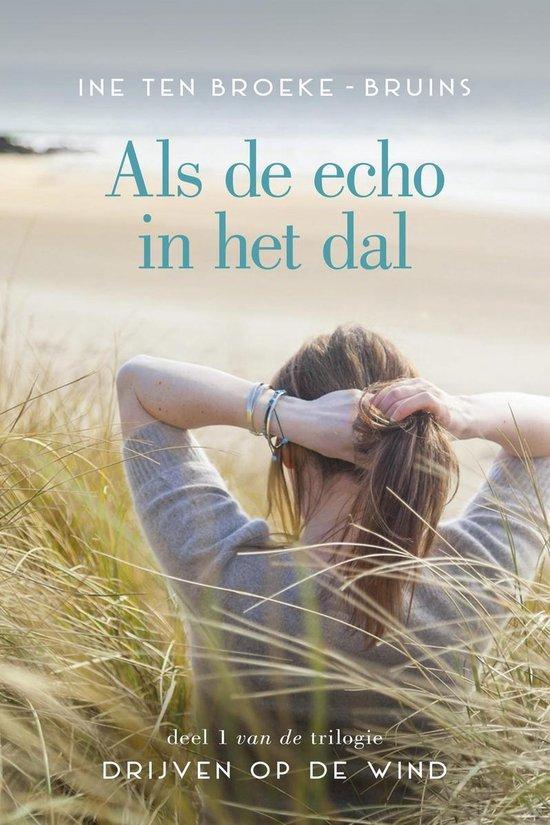 Boek cover Drijven op de wind 1 - Als de echo in het dal van Ine Ten Broeke-Bruins (Onbekend)