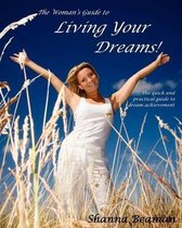 The Woman's Guide to Living Your Dreams