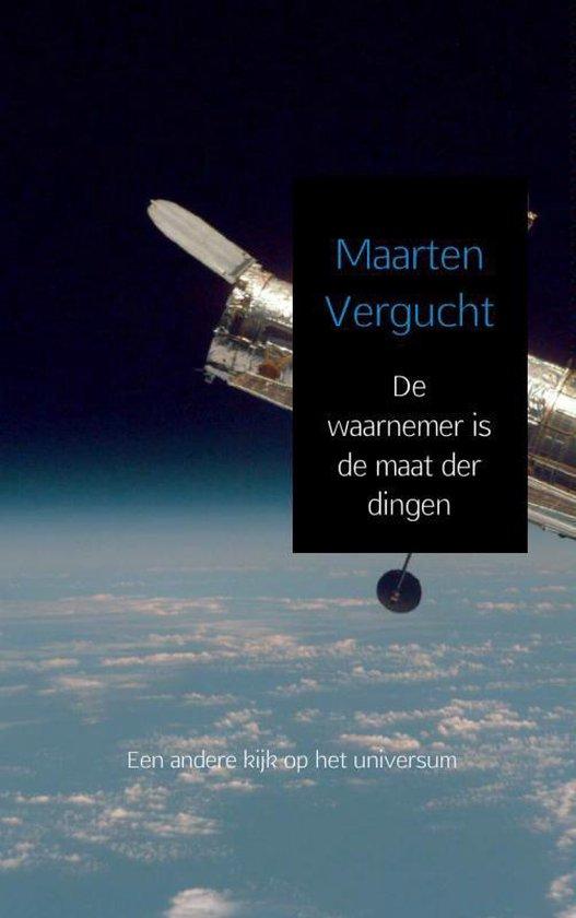 De waarnemer is de maat der dingen - Maarten Vergucht pdf epub