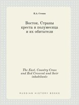 The East. Country Cross and Red Crescent and Their Inhabitants