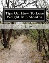 Tips on How to Lose Weight in 3 Months