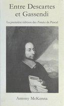 Entre Descartes et Gassendi : la première édition des 'Pensées' de Pascal