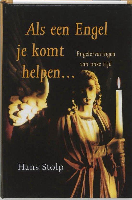Als een Engel je komt helpen ... - Hans Stolp |