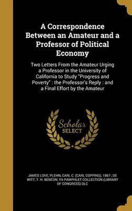 A Correspondence Between an Amateur and a Professor of Political Economy