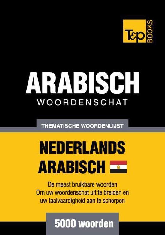 Thematische woordenschat Nederlands - Egyptisch-Arabisch - 5000 woorden - Andrey Taranov |