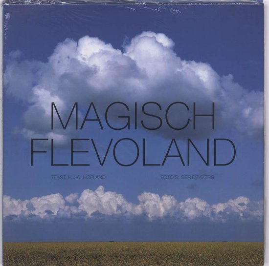 Magisch Flevoland - H.J.A. Hofland |