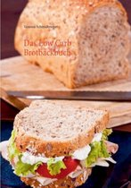 Das Low Carb Brotbackbuch