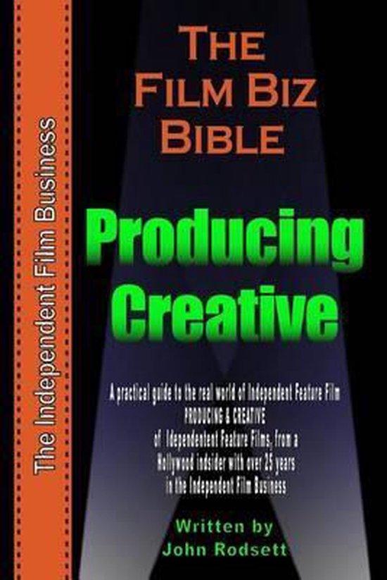 The Film Biz Bible - Creative & Producing