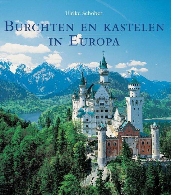 Burchten en kastelen in Europa - U. Schober |