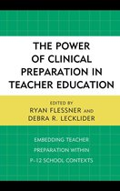 The Power of Clinical Preparation in Teacher Education