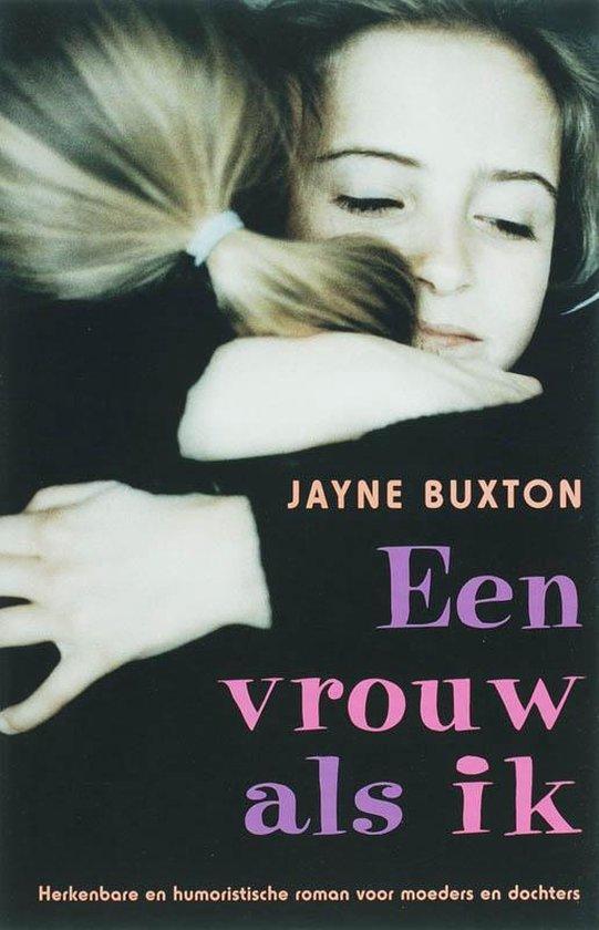 Een Vrouw Als Ik - J. Buxton | Fthsonline.com