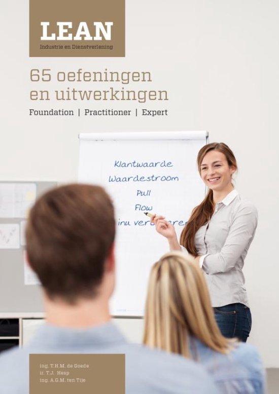 Lean Foundation, Lean Practitioner & Lean Expert Industrie en dienstverlening Oefenboek - T.H.M. de Goede  