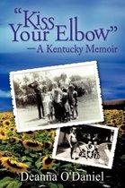 Omslag Kiss Your Elbow - A Kentucky Memoir