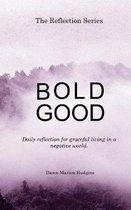 Bold Good
