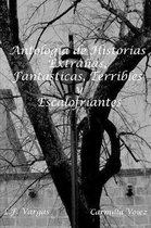 Antolog'a de Historias Extra-as, Fant+sticas, Terribles y Escalofriantes