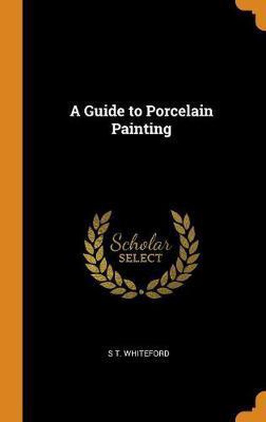 A Guide to Porcelain Painting