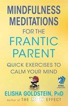 Mindfulness Meditations for the Frantic Parent
