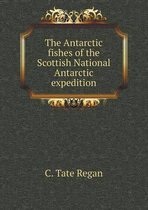 The Antarctic Fishes of the Scottish National Antarctic Expedition
