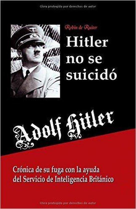 Adolf Hitler No Se Suicid