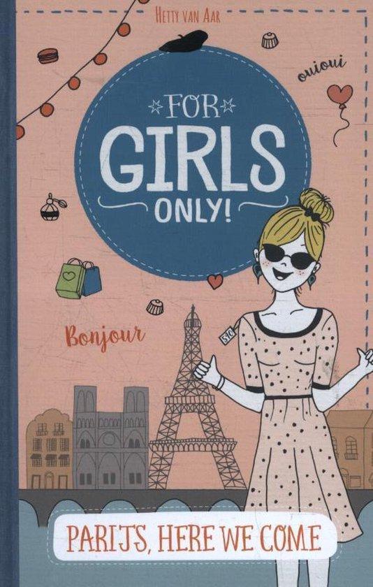 Boek cover For Girls Only! - Parijs, here we come! van Hetty van Aar (Hardcover)