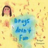 Drugs Aren't Fun