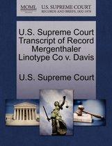 U.S. Supreme Court Transcript of Record Mergenthaler Linotype Co V. Davis