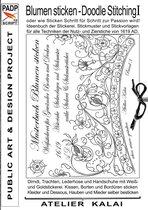 PADP-Script 10: Blumen Sticken - Doodle Stitching oder wie Sticken Schritt für Schritt zur Passion wird!