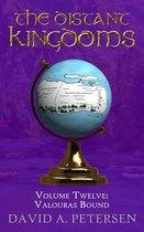 The Distant Kingdoms Volume Twelve: Valouras Bound