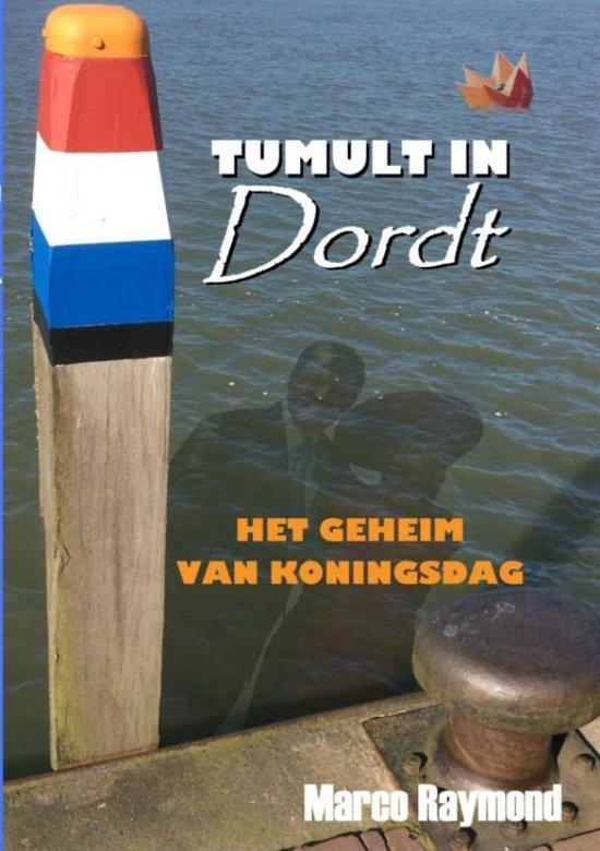 Tumult in Dordt - Marco Raymond  