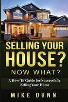 Selling Your House? Now What?