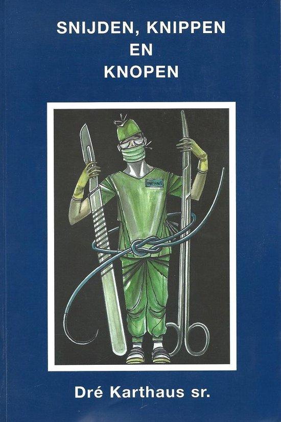 Snijden knippen en knopen - A.J.M. Karthaus  
