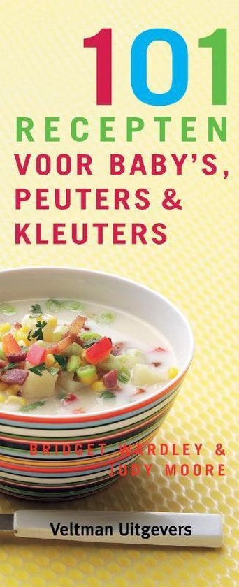 Cover van het boek '101 recepten voor baby's, peuters en kleuters' van B. Wardley