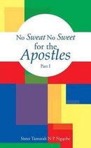 No Sweat No Sweet for the Apostles