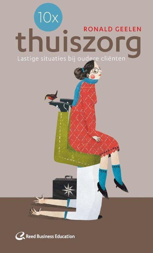 Cover van het boek '10 x thuiszorg. Lastige situaties bij ouderen' van Ronald Geelen