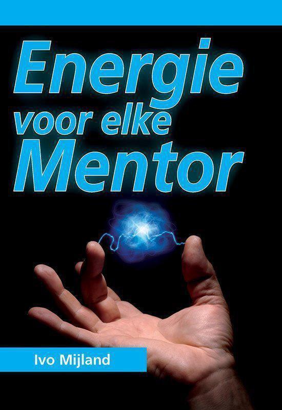 Energie voor elke mentor - Ivo Mijland | Fthsonline.com