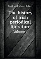 The History of Irish Periodical Literature Volume 1