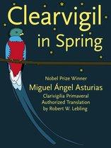 Boek cover Clearvigil in Spring (Clarivigilia Primaveral) van Miguel Angel Asturias