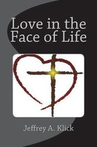 Love in the Face of Life