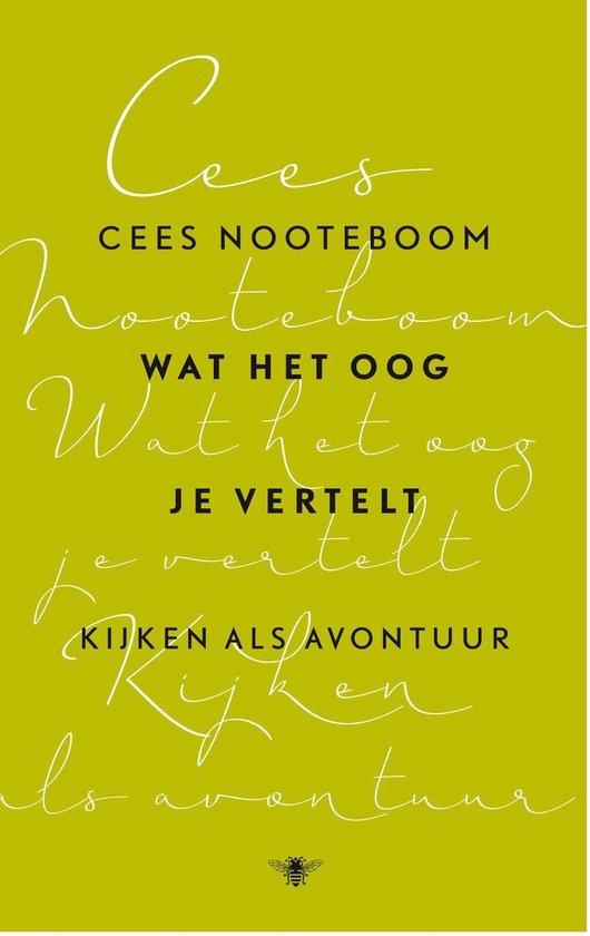 Wat het oog je vertelt - Cees Nooteboom |
