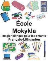Fran ais-Lithuanien cole/Mokykla Imagier Bilingue Pour Les Enfants